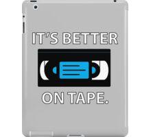 It's Better on Tape VHS - WhiteText Version iPad Case/Skin