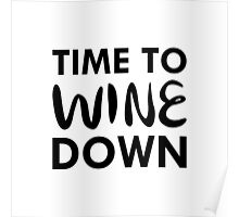 Time to Wine Down Poster