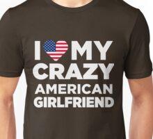 I Love My Crazy American Girlfriend Cute T-Shirt Unisex T-Shirt