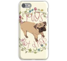 Pugs Not Drugs - Floral iPhone Case/Skin