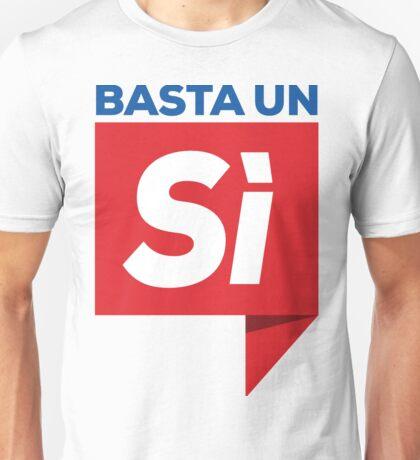 Referendum Costituzionale - Basta un sì YES on the Italian Referendum Unisex T-Shirt