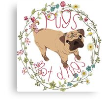 Pugs Not Drugs - Floral Canvas Print