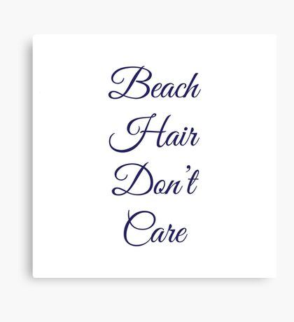Beach Hair Don't Care Canvas Print