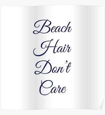 Beach Hair Don't Care Poster