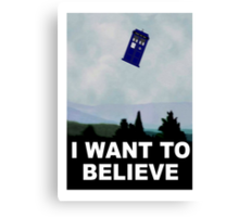 """""""I Want To Believe"""" Police Public Call Box version.  Canvas Print"""