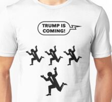 Trump Is Coming! (Challenge) Unisex T-Shirt