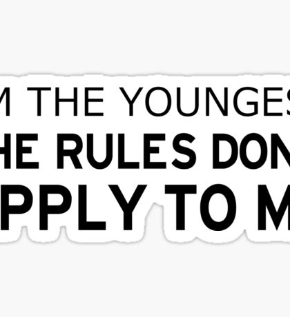I'm The Youngest, Rules Don't Apply Sticker