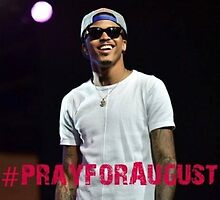 A pray for august alsina unisex t-shirt by ayy-august-baee