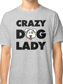 Crazy Dog Lady Classic T-Shirt