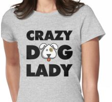 Crazy Dog Lady Womens Fitted T-Shirt