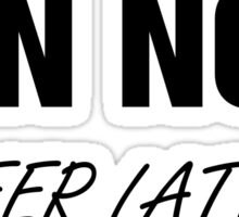 Run Now Beer Later Sticker