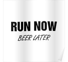 Run Now Beer Later Poster