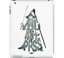 Gandalf The Grey You Shall Not Pass iPad Case/Skin