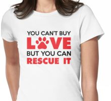 You Can't Buy Love But You Can Recue It Womens Fitted T-Shirt