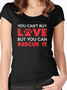 You Can't Buy Love But You Can Recue It Women's Fitted Scoop T-Shirt
