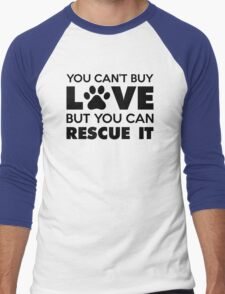 You Can't Buy Love But You Can Recue It Men's Baseball ¾ T-Shirt