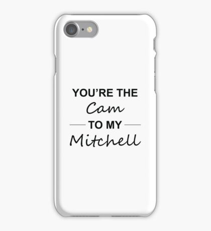 Modern Family Gift Idea - You're the Cam to my Mitchell iPhone Case/Skin