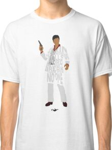 Tony Montana from Scarface Typography Quote Design Classic T-Shirt