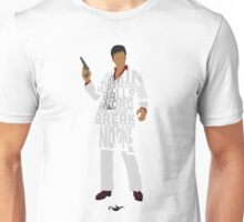 Tony Montana from Scarface Typography Quote Design Unisex T-Shirt