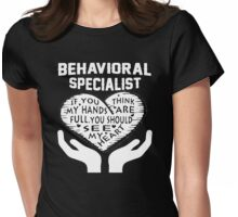Behavioral Specialist Womens Fitted T-Shirt