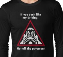 Get Off The Pavement Long Sleeve T-Shirt
