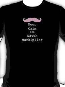 Keep Calm and Watch Markiplier T-Shirt