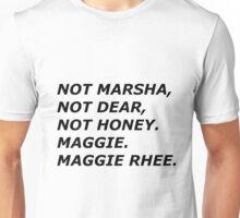 MAGGIE QUOTE Unisex T-Shirt