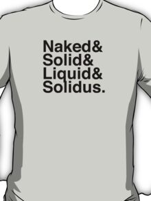NAKED&SOLID&LIQUID&SOLIDUS T-Shirt
