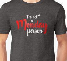I'm Not A Monday Person  Unisex T-Shirt