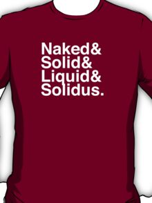 NAKED & SOLID & LIQUID & SOLIDUS T-Shirt