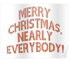 Merry Christmas, nearly everybody! Poster