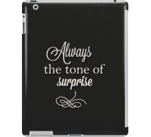 Always the tone of surprise iPad Case/Skin
