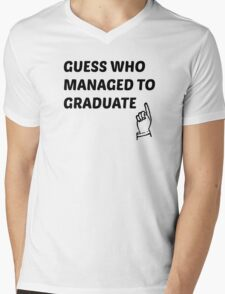 guess who managed to graduate  Mens V-Neck T-Shirt