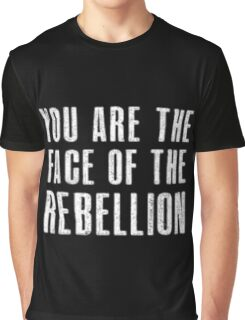 You are the face of the rebellion Graphic T-Shirt
