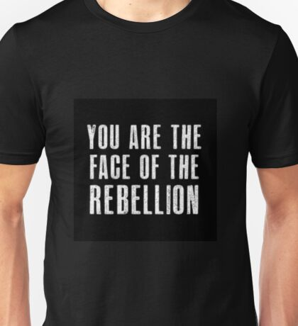 You are the face of the rebellion Unisex T-Shirt
