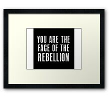 You are the face of the rebellion Framed Print