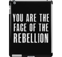 You are the face of the rebellion iPad Case/Skin