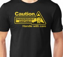Caution - Dangerously Unstable Unisex T-Shirt