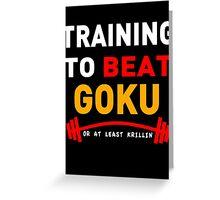 Training to beat goku - at least krillin  Greeting Card