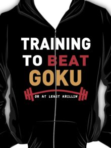Training to beat goku - at least krillin  T-Shirt