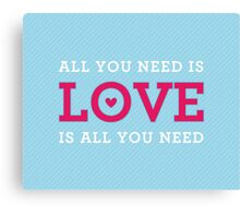 """MODERN QUOTE wedding couple """"all you need is love""""  Canvas Print"""