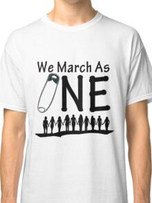 We March As One - #safetypin for #solidarity Classic T-Shirt