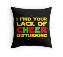I find your lack of cheer disturbing Throw Pillow