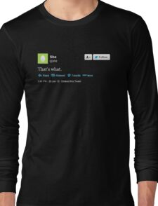 That's what she tweeted (white) Long Sleeve T-Shirt