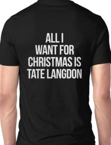 All I Want For Christmas is Tate Langdon-- White Unisex T-Shirt