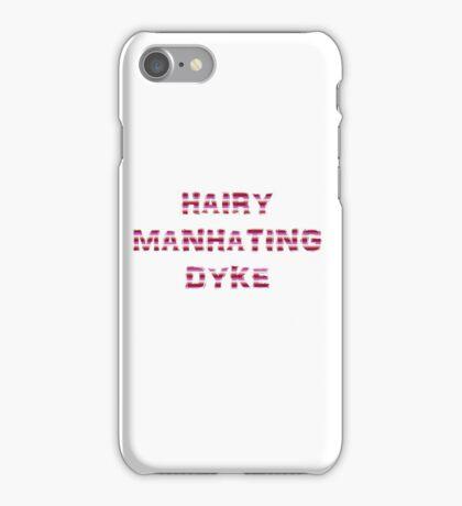 Hairy Manhating Dyke - Lesbian Pride iPhone Case/Skin