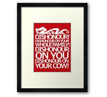 Dishonour on your cow!  Framed Print