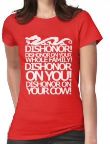Dishonor on your cow. [US Spelling]  Womens Fitted T-Shirt