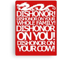 Dishonor on your cow. [US Spelling]  Canvas Print
