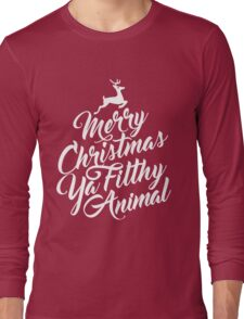 Merry Christmas Ya Filthy Animal Home Alone Movie Quote Design Long Sleeve T-Shirt